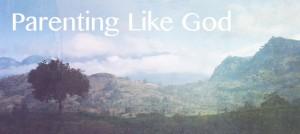 Parenting-Like-God