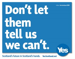 yes-scotland-poster-dont-let-them-tell-us-we-cant